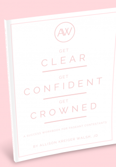 Get Clear | Get Confident | Get Crowned - A Success Workbook for Pageant Contestants (Digital Download)