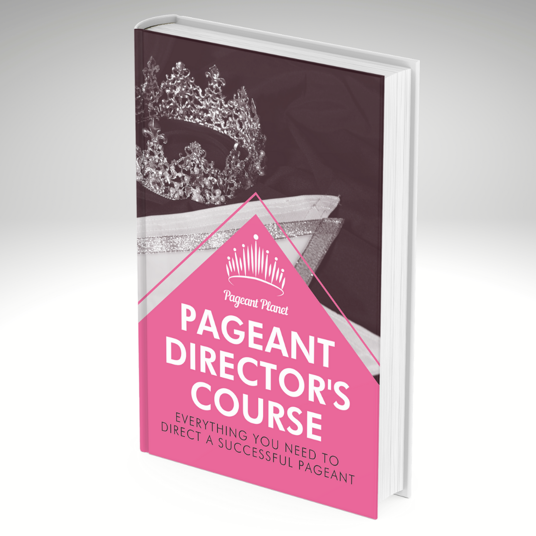 Pageant Director's Course: Everything You Need to Direct a Successful Pageant