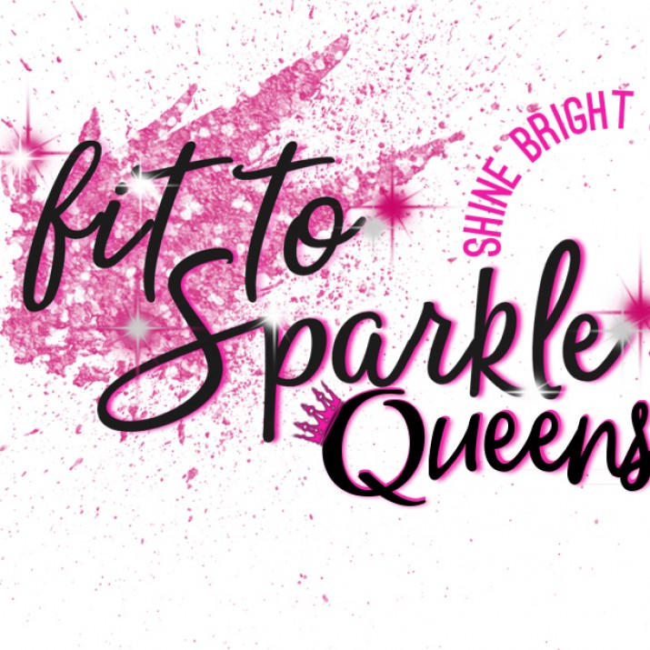 Fit to Sparkle & Fit to Sparkle Queens