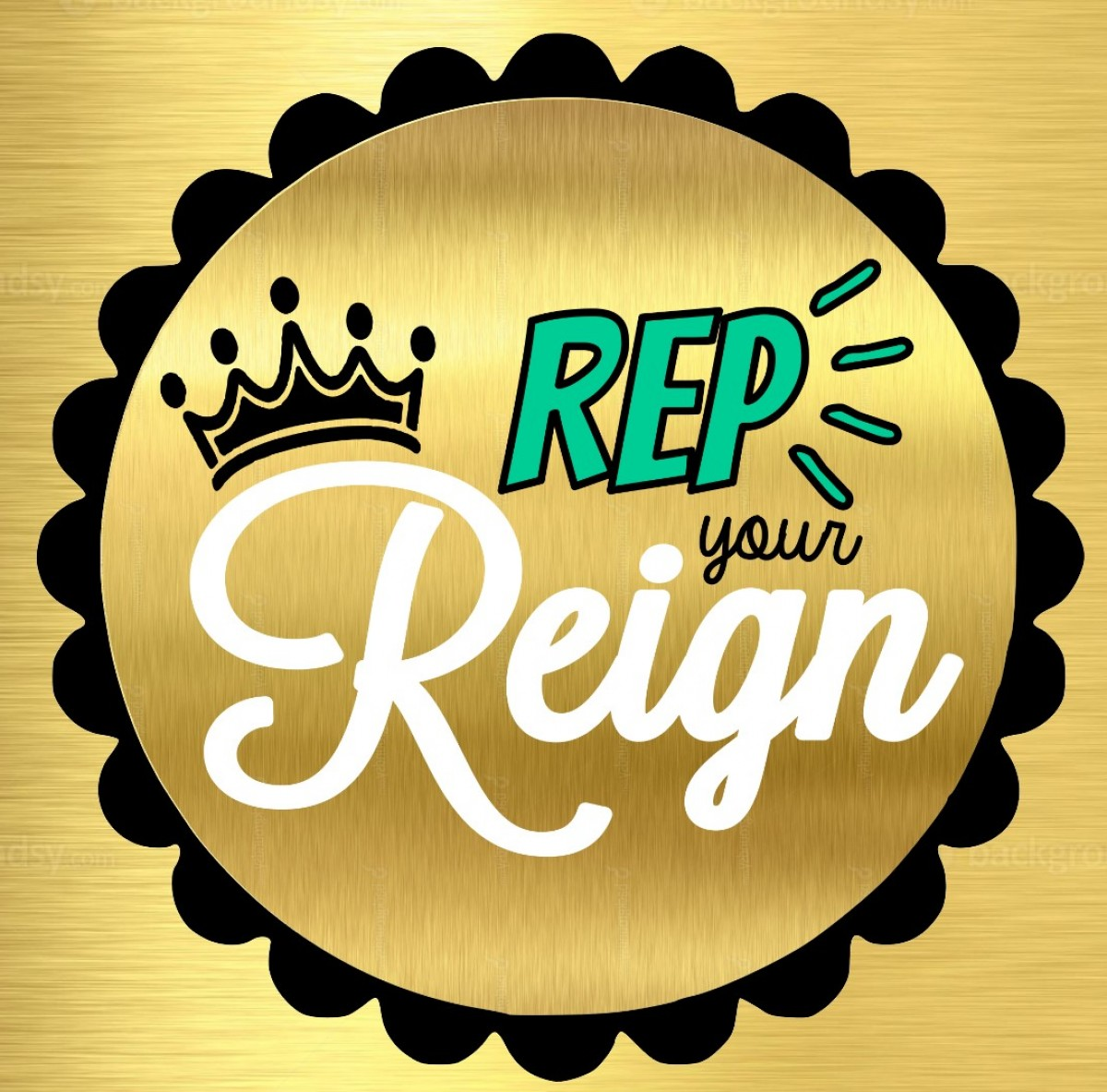 Rep Your Reign